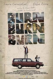 Burn Burn Burn (2015) Poster - Movie Forum, Cast, Reviews