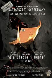 Dla ciebie i ognia(2008) Poster - Movie Forum, Cast, Reviews