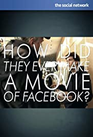 How Did They Ever Make a Movie of Facebook? Poster