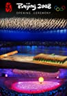 Beijing 2008 Olympics Games Opening Ceremony