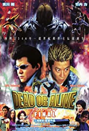 Dead or Alive: Final (2002) Poster - Movie Forum, Cast, Reviews