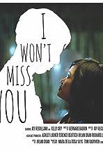 I Won't Miss You