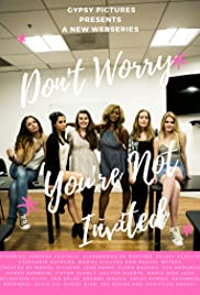 Don't Worry You're Not Invited Poster