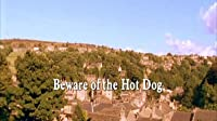 Beware of the Hot Dog