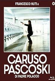 Caruso Pascoski di padre polacco Poster