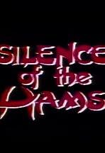 Silence of the Hams