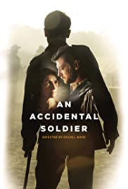 An Accidental Soldier (2013) Poster - Movie Forum, Cast, Reviews