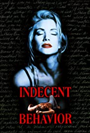 Indecent Behavior (1993) Poster - Movie Forum, Cast, Reviews