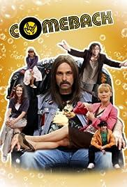 Comeback Poster - TV Show Forum, Cast, Reviews