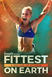 Watch Online Fittest On Earth: A Decade Of Fitness HD Full Movie Free