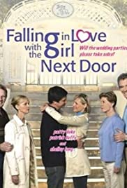 Falling in Love with the Girl Next Door (2006) Poster - Movie Forum, Cast, Reviews