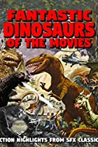 Image of Fantastic Dinosaurs of the Movies