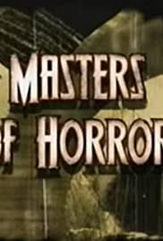 Masters of Horror (2002) Poster - Movie Forum, Cast, Reviews