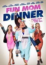 Fun Mom Dinner(2017)