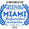 Official Selection laurel from the Miami Independent Film Festival for Subversive.