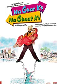 Na Ghar Ke Na Ghaat Ke (2010) Poster - Movie Forum, Cast, Reviews