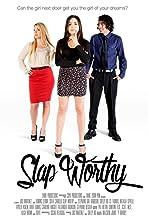 Slap Worthy