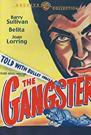 The Gangster (1947) Poster - Movie Forum, Cast, Reviews