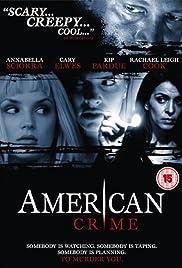 American Crime(2004) Poster - Movie Forum, Cast, Reviews