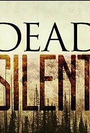 Dead Silent Poster - TV Show Forum, Cast, Reviews