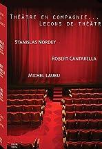 Théâtre en compagnie: Leçons de théâtre de Michel Laubu, Stanislas Nordey et Robert Cantarella