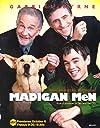 """""""Madigan Men"""""""