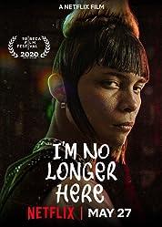 I'm No Longer Here (2019) poster