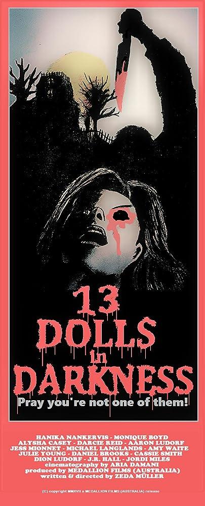 13 Dolls in Darkness (2017)  MV5BZWY4MDA2NTEtMDAzNy00OTY2LWJhYWUtYTEwMmJmZDA4MTI5XkEyXkFqcGdeQXVyNjc0NTAwODg@._V1_SY1000_CR0,0,405,1000_AL_