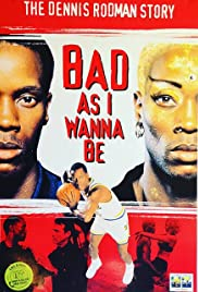 Bad As I Wanna Be: The Dennis Rodman Story (1998) Poster - Movie Forum, Cast, Reviews