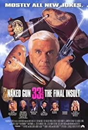 Naked Gun 33 1/3: The Final Insult (1994) Poster - Movie Forum, Cast, Reviews