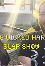 The Wicked Hard Slap Show