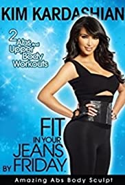 Kim Kardashian: Fit in Your Jeans by Friday - Amazing Abs Body Sculpt Poster
