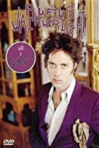 Image of All I Want: A Portrait of Rufus Wainwright