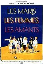 Image of Les maris, les femmes, les amants