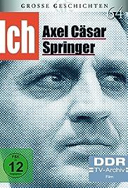 Ich - Axel Caesar Springer Poster