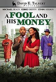 David E. Talbert Presents: A Fool and His Money Poster