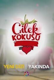 Çilek Kokusu Poster - TV Show Forum, Cast, Reviews