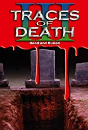 Traces of Death III(1995) Poster - Movie Forum, Cast, Reviews
