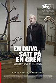 En duva satt på en gren och funderade på tillvaron (2014) Poster - Movie Forum, Cast, Reviews