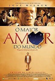 O Maior Amor do Mundo(2006) Poster - Movie Forum, Cast, Reviews