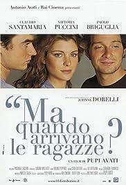 Ma quando arrivano le ragazze?(2005) Poster - Movie Forum, Cast, Reviews