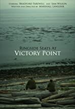 Ringside Seats at Victory Point