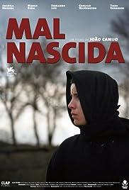 Mal Nascida(2007) Poster - Movie Forum, Cast, Reviews