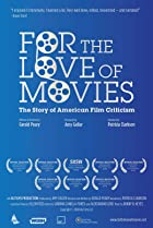 Image of For the Love of Movies: The Story of American Film Criticism