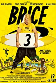 Brice 3 (2016) Poster - Movie Forum, Cast, Reviews