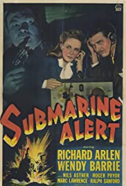 Submarine Alert (1943) Poster - Movie Forum, Cast, Reviews