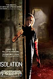 Isolation (2005) Poster - Movie Forum, Cast, Reviews