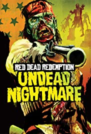 Red Dead Redemption: Undead Nightmare (2010) Poster - Movie Forum, Cast, Reviews