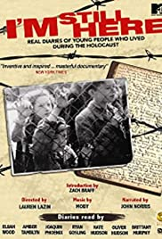 I'm Still Here: Real Diaries of Young People Who Lived During the Holocaust (2005) Poster - Movie Forum, Cast, Reviews