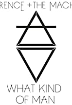 Florence + the Machine: What Kind of Man